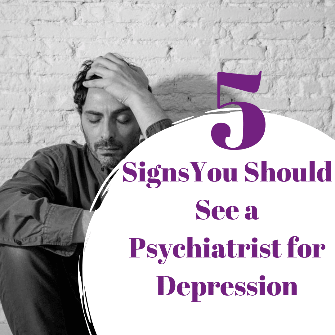 "Title banner for ""5 signs you should see a psychiatrist for depression"""