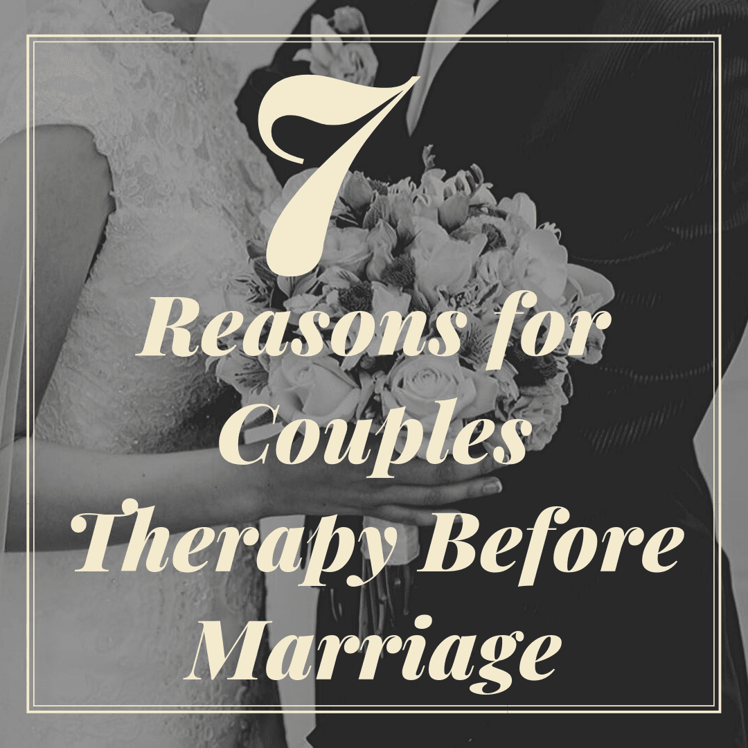 "title banner for ""7 reasons for couples therapy before marriage"""