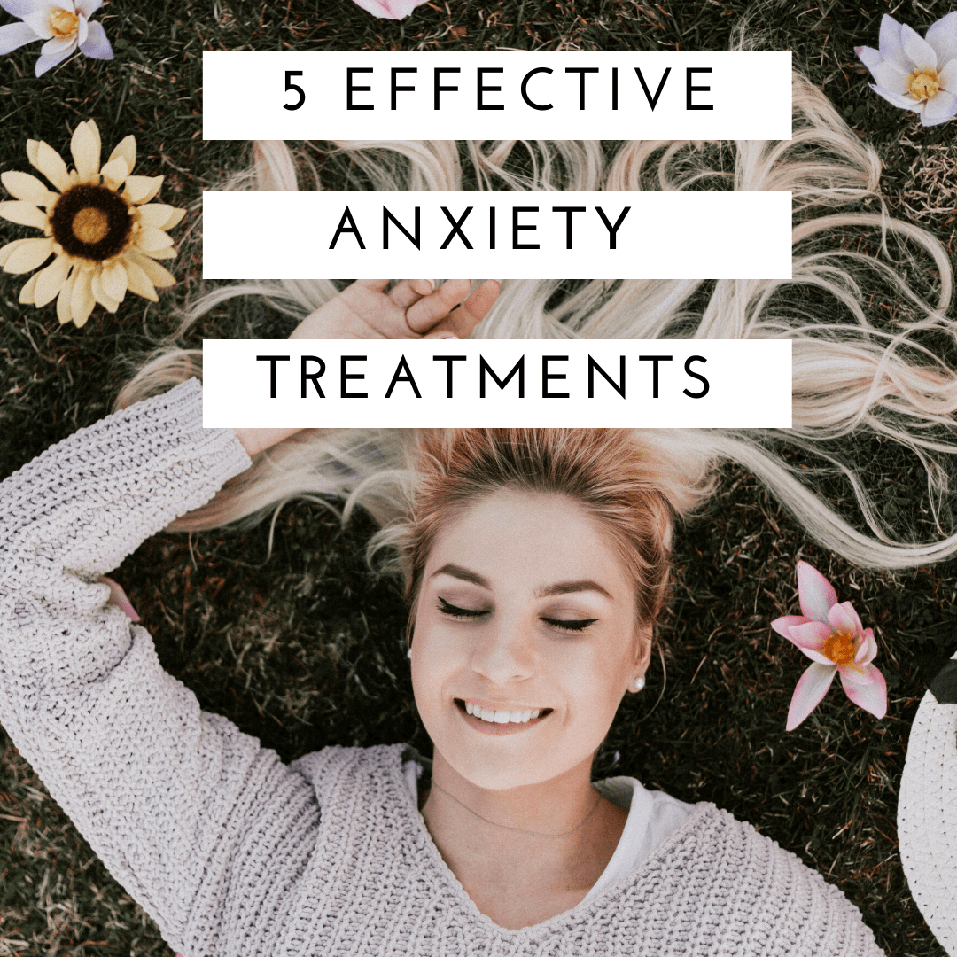5 Effective Anxiety Treatments