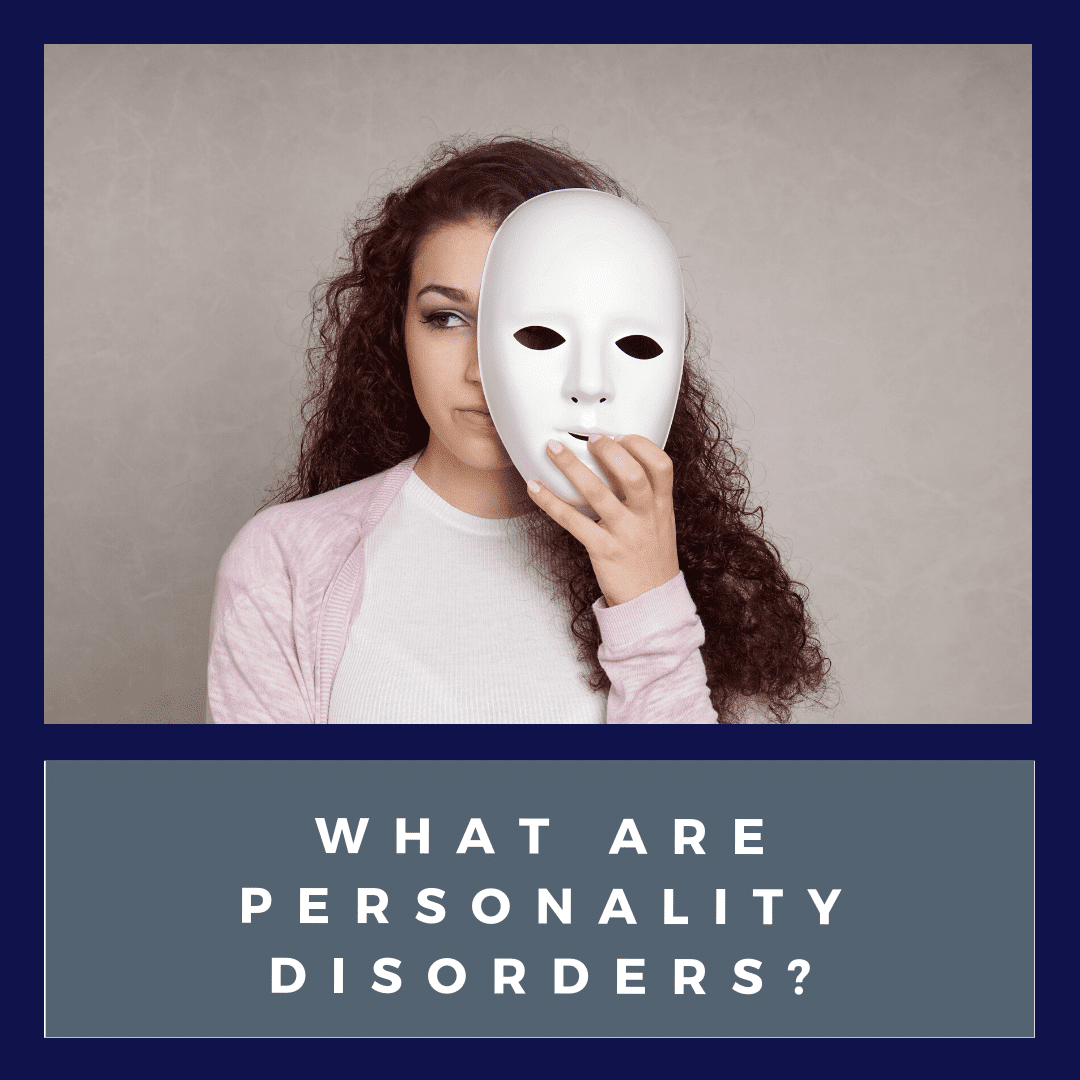What Are Personality Disorders_