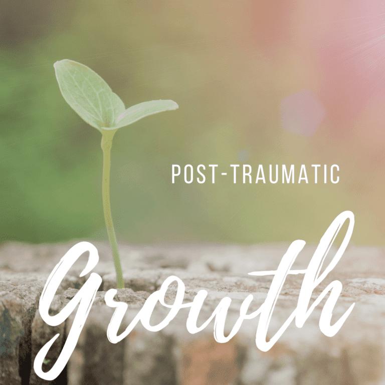 Post-Traumatic Growth