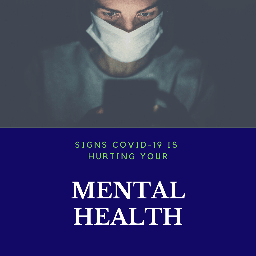 Signs COVID-19 is Hurting Your Mental Health 2