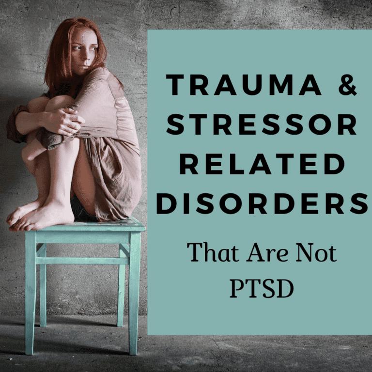 Trauma & Stressor Related Disorders