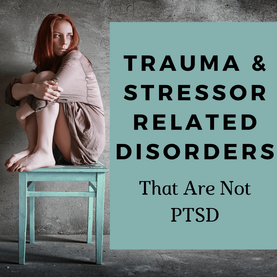 Trauma & Stressor Related Disorders